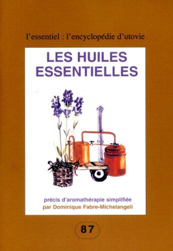 Les huiles essentielles : Précis d'aromathérapie simplifiée par Dominique Fabre-Michelangeli
