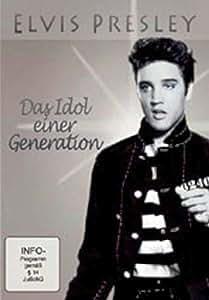 Elvis Presley - Das Idol einer Generation