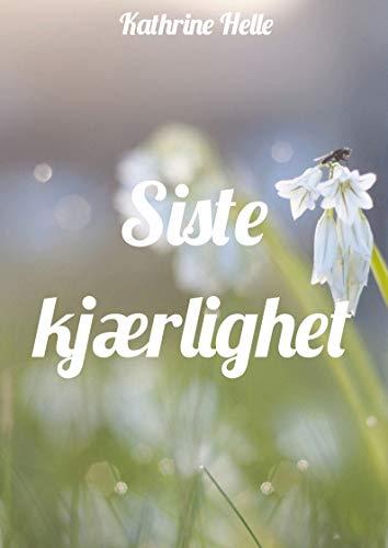 Siste kjærlighet (Norwegian Edition) por Kathrine  Helle