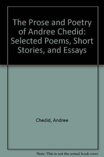 The Prose and Poetry of Andree Chedid: Selected Poems, Short Stories, and Essays by Andree Chedid (1990-07-11)