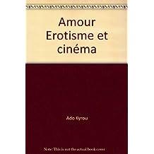 Amour Erotisme et cinéma