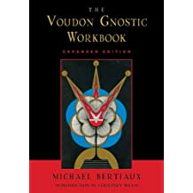 The Voudon Gnostic Workbook: Expanded Edition