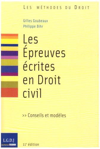Les Epreuves écrites en Droit civil : Conseils et modèles par Gilles Goubeaux