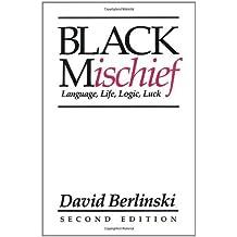 Black Mischief: Language, Life, Logic, Luck-Second Edition by David Berlinski (1988-10-31)
