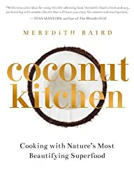 Coconut Kitchen: Nature's Most Beautifying Superfood by Meredith Baird (2015-06-09)