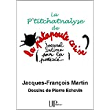 La P'titchatnalyse: Une psychanalyse pas comme les autres ! (French Edition)