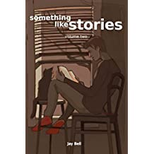 Something Like Stories - Volume Two: Volume 10