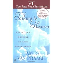 Talking to Heaven: A Medium's Message of Life After Death by James Van Praagh (1999-03-01)