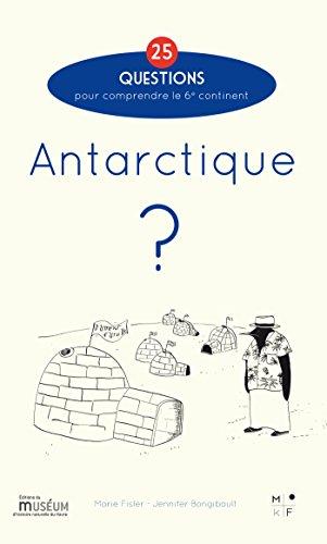 Antarctique ?: 25 questions pour comprendre le 6e continent par Marie Fisler