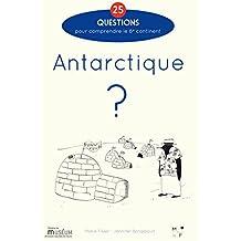 Antarctique ?: 25 questions pour comprendre le 6e continent (French Edition)