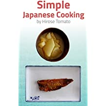 Simple Japanese Cooking: 19 easy recipes for a busy life (English Edition)