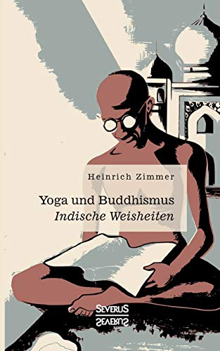 Yoga und Buddhismus: Indische Weisheiten