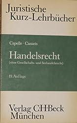 Handelsrecht: (ohne Gesellschafts- und Seehandelsrecht) : ein Studienbuch (Juristische Kurz-Lehrbucher) (German Edition)