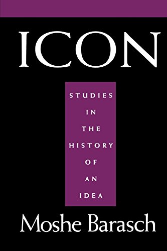 Icon: Studies in the History of An Idea (English Edition)