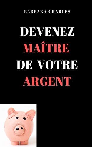 Couverture du livre DEVENEZ MAÎTRE DE VOTRE ARGENT