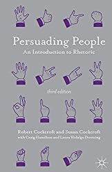 Persuading People: An Introduction to Rhetoric