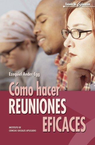 Cómo Hacer Reuniones Eficaces-1ª Edición (Escuela de animación)