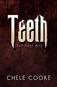 Teeth: The First Bite (Teeth Dark Paranormal Vampire Series Book 1) by [Cooke, Chele]