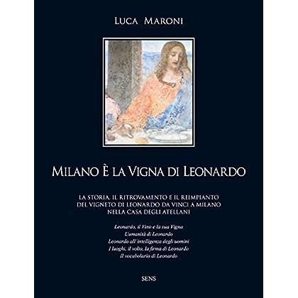 Milano È La Vigna Di Leonardo