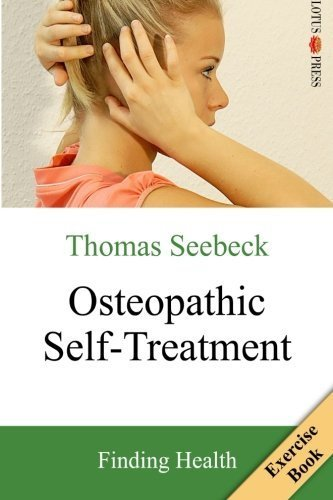 Osteopathic Self-Treatment: Finding Health by Thomas Seebeck (2014-10-30)