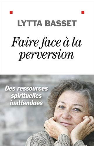 Faire face à la perversion: Des ressources spirituelles inattendues
