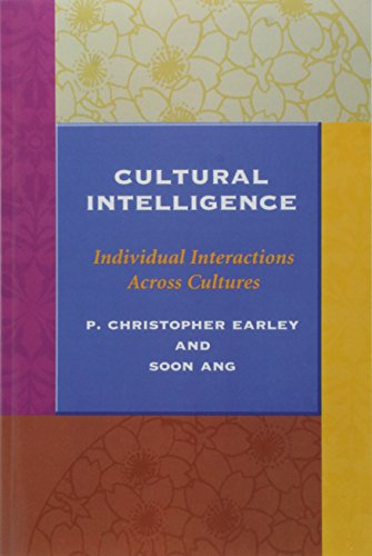 Cultural Intelligence: Individual Interactions Across Cultures par P. Christopher Earley
