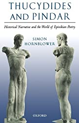 Thucydides and Pindar: Historical Narrative and the World of Epinikian Poetry