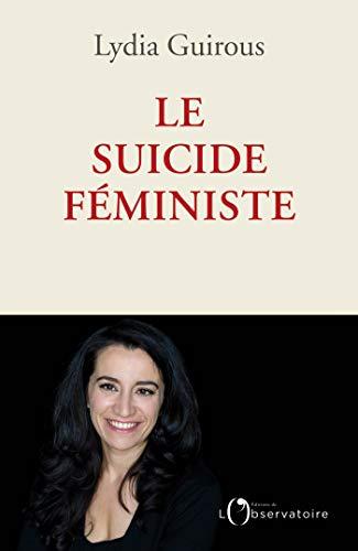 Le suicide féministe (EDITIONS DE L'O) par Lydia GUIROUS