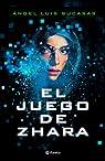 El juego de Zhara ) par Angel Luis Sucasas