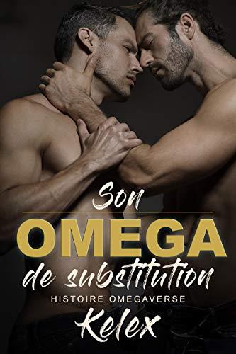 Son Omega de Substitution : Une Histoire Omegaverse (Omega Quadrant en françes t. 1)