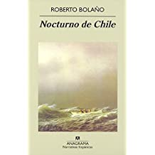 Nocturno De Chile (Narrativas Hispanicas, 293) (Narrativas Hispaanicas) by Roberto Bolano (2000-12-02)