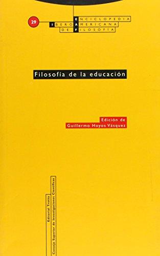 Filosofía de la educación: Vol. 29 (Enciclopedia iberoamericana de Filosofía) de Guillermo Hoyos Vásquez (Redactor) (22 may 2008) Tapa blanda