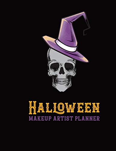 Halloween Makeup Artist Planner: Recording Notebook for Face Paint, Sugar Skulls and Extreme Makeup Designs (Face Charts for Makeup Artists, Band 2)