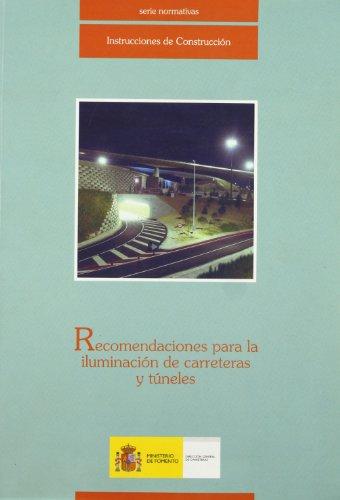 Recomendaciones para la iluminacion de carreteras y tuneles por Aa.Vv.