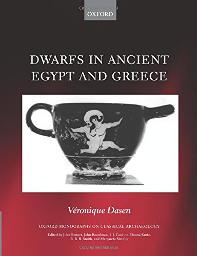 Dwarfs in Ancient Egypt and Greece (Oxford Monographs on Classical Archaeology)
