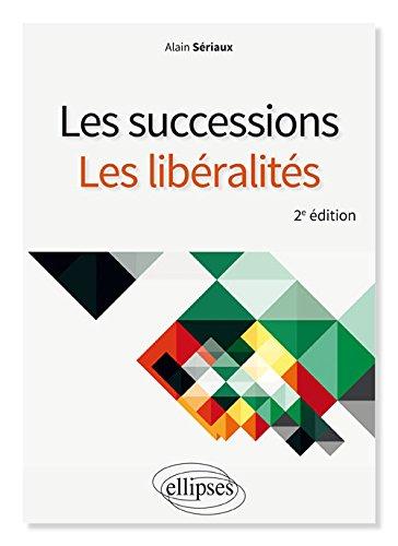 Les successions, les libéralités - 2e édition par Alain Sériaux