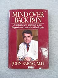 Mind over Back Pain: A Radically New Approach to the Diagnosis and Treatment of Back Pain by John E. Sarno (1984-08-01)