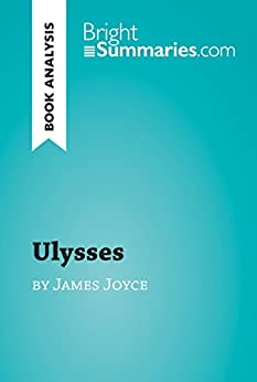 Descargar Ulysses by James Joyce (Book Analysis): Detailed Summary, Analysis and Reading Guide (BrightSummaries.com) PDF