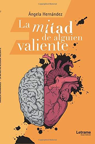 La mitad de alguien valiente (Poesía) por Ángela Hernández