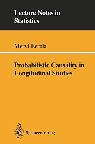 Probabilistic Causality in Longitudinal Studies (Lecture Notes in Statistics)