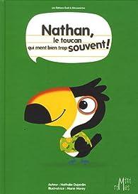 Nathan, le toucan qui ment bien souvent ! par Nathalie Mériel-Dujardin