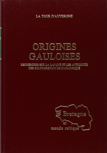Origines Gauloises. Recherches Sur la Langue et les Antiquités des Celto-Bretons de l'Armorique. Av