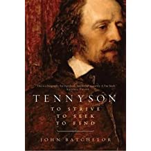 [Tennyson: To Strike, to Seek, to Find] (By: John Batchelor) [published: November, 2014]