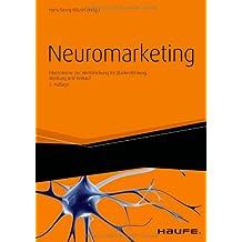Neuromarketing: Erkenntnisse der Hirnforschung für Markenführung, Werbung und Verkauf