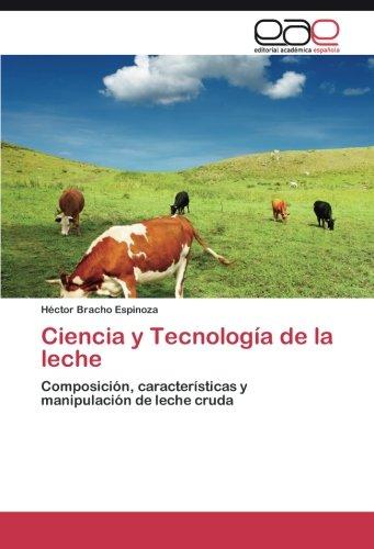 Ciencia y Tecnología de la leche por Bracho Espinoza Héctor