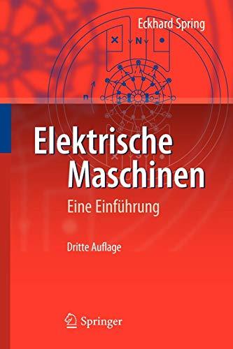 Elektrische Maschinen: Eine Einführung (Springer-Lehrbuch)