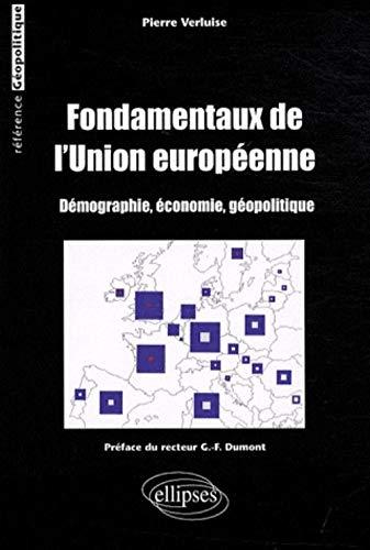 Fondamentaux de l'Union européenne : Démographie, économie, géopolitique PDF Books