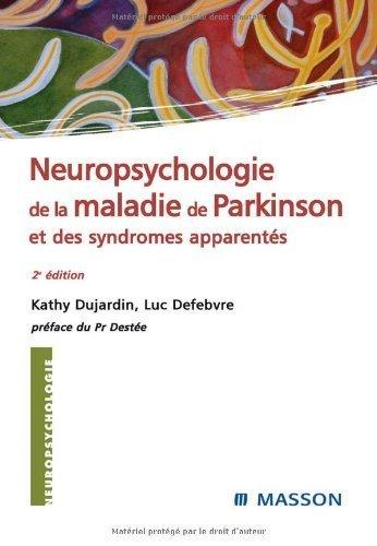 Neuropsychologie de la maladie de Parkinson et syndrômes apparentés de Kathy Dujardin (2 mai 2007) Broché