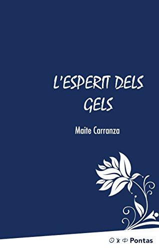 L'esperit dels gels (Catalan Edition) por Maite Carranza