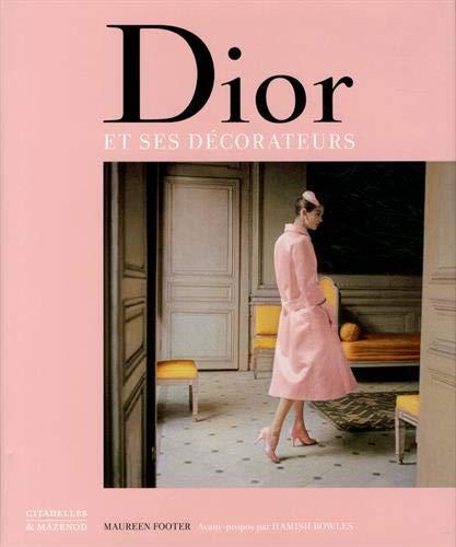 DIOR et ses décorateurs par Maureen FOOTER